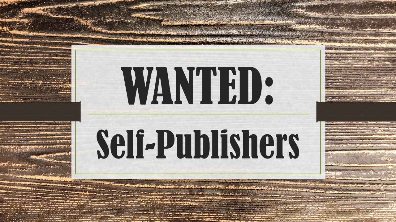 Wanted: Self-Publishers